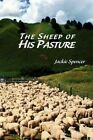 The Sheep of His Pasture 9781441518286 by Jackie Spencer Book