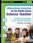 Differentiated Instruction for the Middle School Science Teacher: Activities and Strategies for an Inclusive Classroom by Joan D'Amico, Kate Gallaway, Karen Eich Drummond (Paperback, 2008)