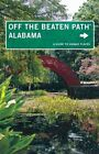 Alabama off the Beaten Path: A Guide to Unique Places by Jackie Sheckler Finch, Gay N. Martin (Paperback, 2014)