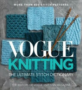 Vogue Knitting the Ultimate Stitch Dictionary, Hardcover by Vogue Knitting Ma...