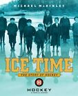 Ice Time: The Story of Hockey by Michael McKinley (Hardback, 2011)