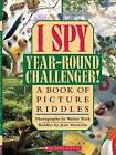 I Spy Year-round Challenger!: A Book of Picture Riddles by Jean Marzollo, Walter Wick (Hardback, 2001)