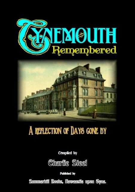 TYNEMOUTH REMEMBERED - Local History