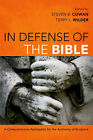 In Defense of the Bible: A Comprehensive Apologetic for the Authority of Scripture by Broadman & Holman Publishers (Paperback / softback, 2013)
