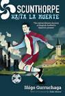 Scunthorpe Hasta la Muerte: The Extraordinary Journey of English Football's Spanish Pioneer by Inigo Gurrachaga (Hardback, 2016)