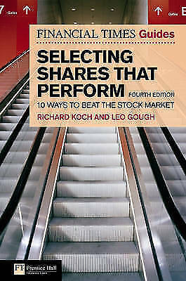 1 of 1 - Financial Times Guide to Selecting Shares That Perform: 10 Ways to Beat the Sto…