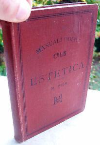 1894-MANUALE-HOEPLI-039-ESTETICA-039-PRIMA-EDIZIONE-DI-MARIO-PILO-ARTE-DEL-039-BELLO-039