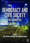 Democracy and Civil Society in a Global Era by Taylor & Francis Inc (Hardback, 2016)