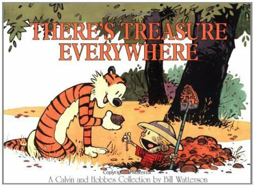 There's Treasure Everywhere (Calvin and Hobbes) by Watterson, Bill 0836213122
