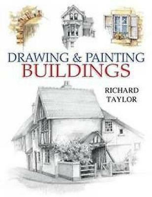 Drawing and Painting Buildings by Taylor, Professor Richard (Paperback book, 200