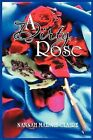 A Dirty Rose by Nannah Marnie-Claire (Paperback / softback, 2011)