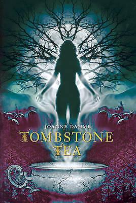 Tombstone Tea, Dahme, Joanne, New Book