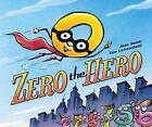 Zero the Hero by Joan Holub (2012, Hardcover)