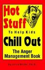 Hot Stuff to Help Kids Chill out The Anger Management Book 9780965761000 Wilde