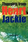 Thoughts From The Heart of Jackie 9781450057905 Paperback