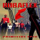 Primitive Epic by Bobaflex (CD, Aug-2003, Eclipse Records)