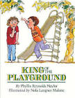 King of the Playground by Phyllis Reynolds Naylor (Hardback, 1994)