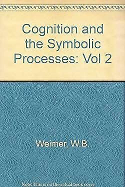 Cognition and the Symbolic Processes Hardcover Walter B. Weimer