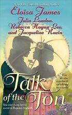 Talk of the Ton by Jacqueline Navin, Rebecca Hagan Lee, Eloisa James and Julia L