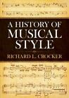 Dover Books on Music: A History of Musical Style by Richard L. Crocker (2011, Paperback, Reprint)