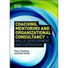 Coaching, Mentoring and Organizational Consultancy: Supervision, Skills and Development: Supervision, Skills and Development by Peter Hawkins, Nick Smith (Paperback, 2013)