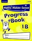 Maths Makes Sense: Y1: B Progress Book Pack of 10 by Carrie Dunne, Richard Dunne (Multiple copy pack, 2010)
