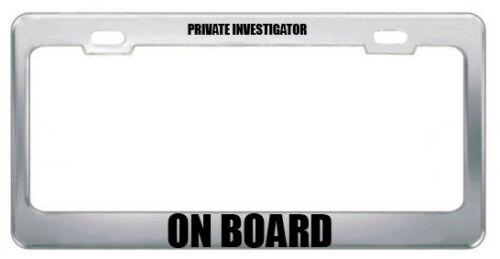 PRIVATE INVESTIGATOR ON BOARD PROFESSIONS CAREER License Plate Frame Tag