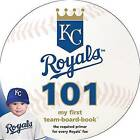 Kansas City Royals 101: My First Team-Board-Book by Brad M Epstein (Board book, 2015)