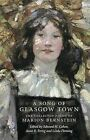 A Song of Glasgow Town: The Collected Poems of Marion Bernstein by Marion H. Bernstein (Hardback, 2013)