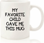 miniature 1 - My Favorite Child Gave Me This Funny Coffee Mug - Best Mom & Dad Gift Ideal Mug