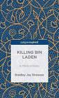 Killing Bin Laden: A Moral Analysis by Bradley Jay Strawser (Hardback, 2014)