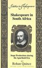 Shakespeare in South Africa: Stage Productions During the Apartheid Era by Rohan Quince (Hardback, 2000)