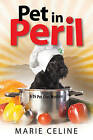 Pet in Peril: A TV Pet Chef Mystery Set in L. A. by Marie Celine (Hardback, 2016)