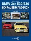 Das BMW 3er Schrauberhandbuch - Baureihen E30/E36 von Wayne R. Dempsey (2015, Gebundene Ausgabe)