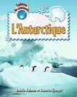 L'Antartique by Rebecca Sjonger, Bobbie Kalman (Paperback / softback, 2012)