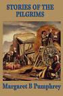 Stories of the Pilgrims by Margaret B Pumphrey (Paperback / softback, 2008)