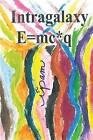 Intragalaxy E=mc*q by Ipam (Paperback / softback, 2016)
