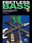 Fretless Bass: A Hands-On Guide Including Fundamentals, Techniques, Grooves, and Solos by Bernard Brunel, Bunny Brunel, Josquin Des Pres (Paperback, 2003)