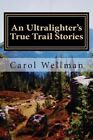 An Ultralighter's True Trail Stories: Beyond the Journey by Carol Wellman (Paperback / softback, 2012)