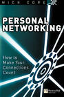 Personal Networking: How to Make Your Connections Count by Mick Cope (Paperback, 2002)