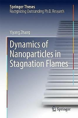Dynamics of Nanoparticles in Stagnation Flames by Yiyang Zhang (Hardback, 2017)