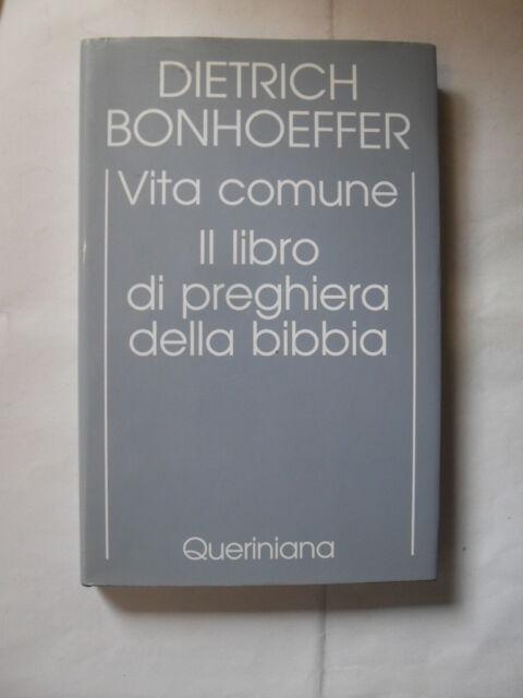 BONHOEFFER D. VITA COMUNE IL LIBRO DI PREGHIERA DELLA BIBBIA ED.QUERINIANA 1991