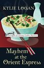 Mayhem at the Orient Express by Kylie Logan (Paperback / softback, 2014)