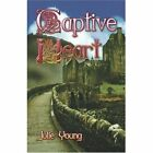 Captive Heart 9781424160266 by Julie Young Paperback