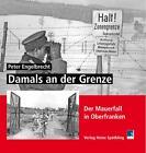 Damals an der Grenze von Peter Engelbrecht (2014, Taschenbuch)
