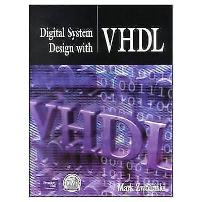 Digital System Design and VHDL by Zwolinski, Mark