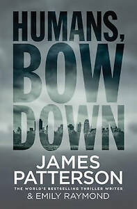 Humans-Bow-Down-by-Patterson-James-Paperback-Book-9781780895505-NEW