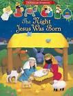 The Night Jesus Was Born by Lori C Froeb (Board book, 2013)
