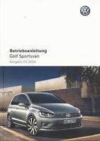 VW GOLF SPORTSVAN Betriebsanleitung 2016 Bedienungsanleitung Handbuch BA