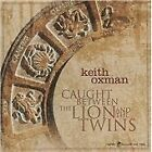Keith Oxman - Caught Between the Lion and the Twins (2010)